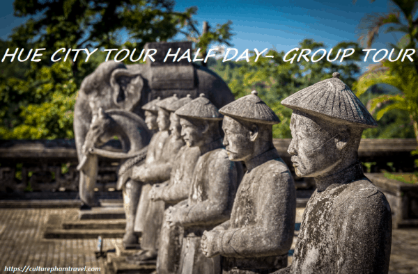Hue city tour half day- Group Tour- Culture Pham Travel