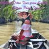 Mekong Delta Tour From Saigon- Culture Pham Travel